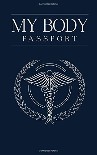 My Body Passport: Best comprehensive medical and health record book for organizing your medical history, health records, and emergency information