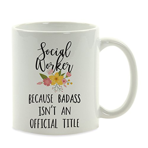 Andaz Press 11oz. Coffee Mug Gag Gift, Social Worker Because Badass Isn't an Official Title, Floral Graphic, 1-Pack, Funny Witty Coffee Cup Birthday Christmas Present Ideas