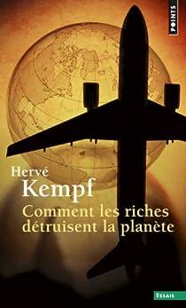 Comment les riches détruisent la planète par Kempf