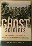 img - for Ghost Soldiers: The Forgotten Epic Story of World War II's Most book / textbook / text book