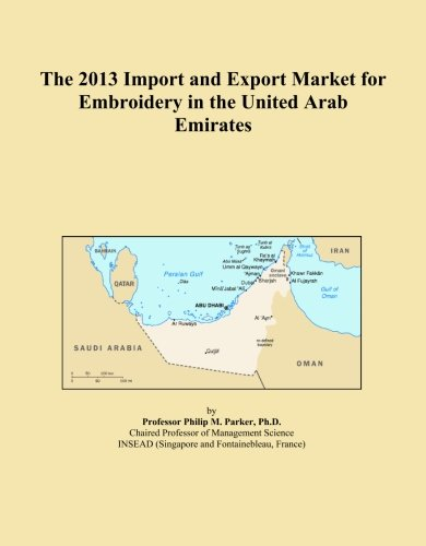 The 2013 Import and Export Market for Embroidery in the United Arab Emirates