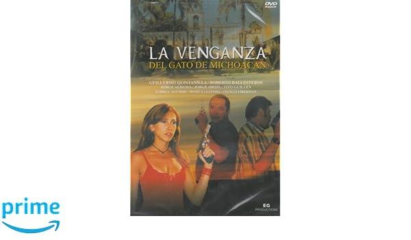 Amazon.com: La Venganza Del Gato De Michoacan: Guillermo Quintanilla, Roberto Ballesteros, Jorge Aldama, Aurora Martinez: Movies & TV