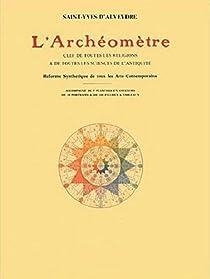 L'archéomètre par Saint-Yves d'Alveydre