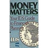 Money Matters, IDS Financial Staff, 0380757761