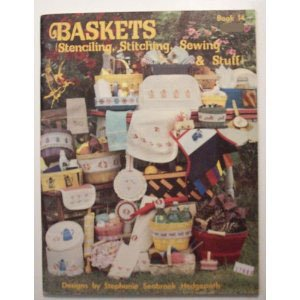 Baskets Stenciling, Stitching, Sewing & Stuff Craft Book