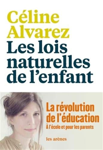 Les lois naturelles de l'enfant - la revolution de l'educatoin a l'ecole et pour les parents [ The Natural Laws of the Child - the education ... the school and for parents ]  PDF
