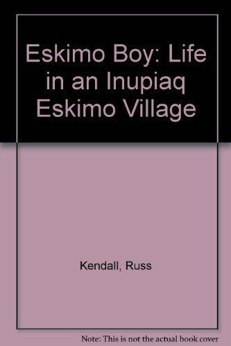 Eskimo Boy ~ Life in an Inupiaq Eskimo Village