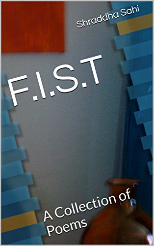 F.I.S.T: A Collection of Poems by [Sahi, Shraddha]