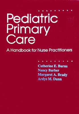 Pediatric Primary Care: A Handbook for Nurse Practitioners -  Nancy Barber, 3rd Edition, Hardcover