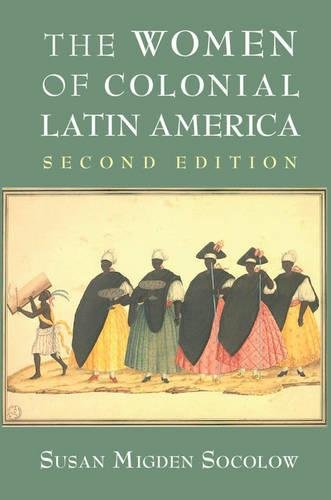 The Women of Colonial Latin America (New Approaches to the Americas)