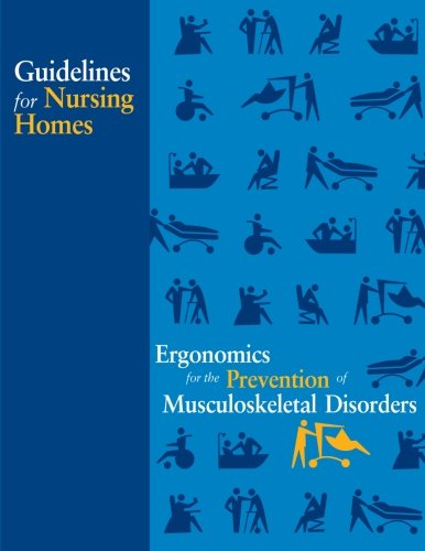 Guidelines for Nursing Homes Ergonomics for the Prevention of Musculoskeletal Disorders