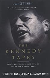 The Kennedy Tapes: Inside the White House During the Cuban Missile Crisis