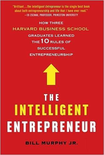 The Intelligent Entrepreneur  How Three Harvard Business School     Amazon com The Intelligent Entrepreneur  How Three Harvard Business School Graduates Learned the    Rules of Successful Entrepreneurship  Bill Murphy