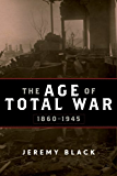 The Age of Total War, 1860-1945 (Studies in Military History and International Affairs (Paperback))