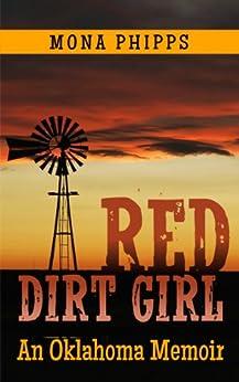 Red Dirt Girl: An Oklahoma Memoir by [Phipps, Mona]