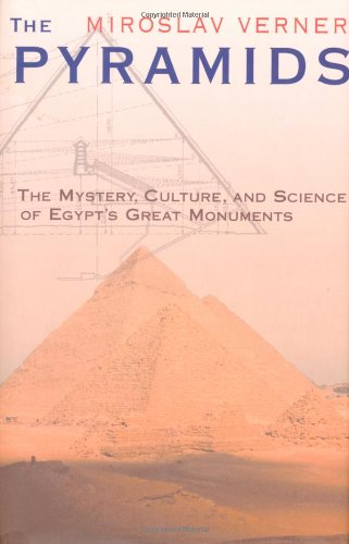 The Pyramids: The Mystery, Culture, and Science of Egypt's Great Monuments