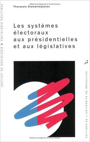 Livre gratuits Les systèmes électoraux aux présidentielles et aux législatives pdf