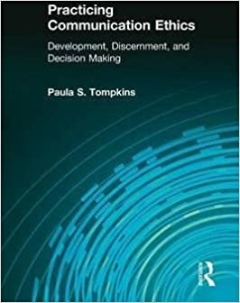 Book [Practicing Communication Ethics: Development, Discernment, and Decision-Making] (By: Kenneth E. Andersen) [published: January, 2010]