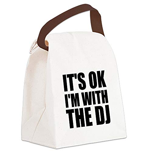 - CafePress It's Ok, I'm With The DJ Canvas Lunch Bag with Strap Handle