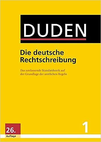 Duden 01 Die Deutsche Rechtschreibung Das Umfassende Standardwerk