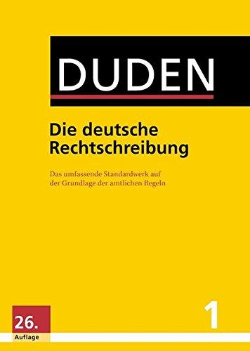 Duden 01. Die deutsche Rechtschreibung: Das umfassende Standardwerk auf der Grundlage der aktuellen amtlichen Regeln (Buch, App & Software) (Duden - Deutsche Sprache in 12 Bänden)