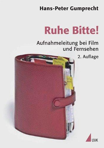 Ruhe Bitte!: Aufnahmeleitung bei Film und Fernsehen