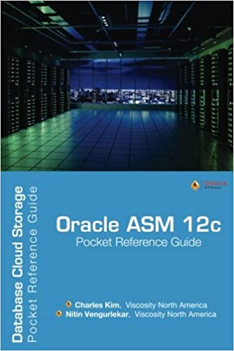 Oracle ASM 12c Pocket Reference Guide: Database Cloud Storage