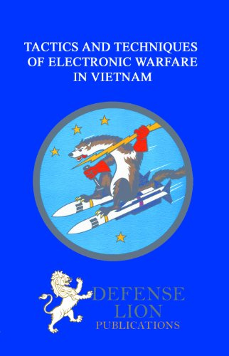 Tactics and Techniques of Electronic Warfare - Electronic Countermeasures in the Air War Against North Vietnam, 1965-1973