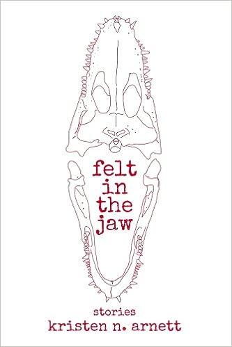 Image result for felt in the jaw kristen arnett book cover