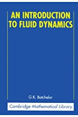 An Introduction to Fluid Dynamics (Cambridge Mathematical Library) Kindle Edition
