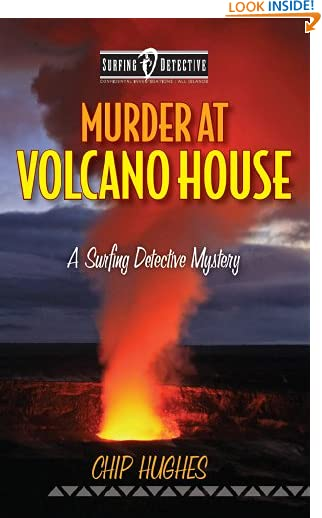 Murder at Volcano House: A Surfing Detective Mystery (Surfing Detective Mystery Series Book 4) by Chip Hughes