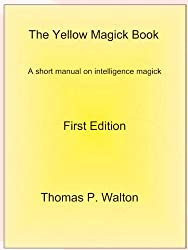 The Yellow Magick Book: A short manual on Intelligence Magick