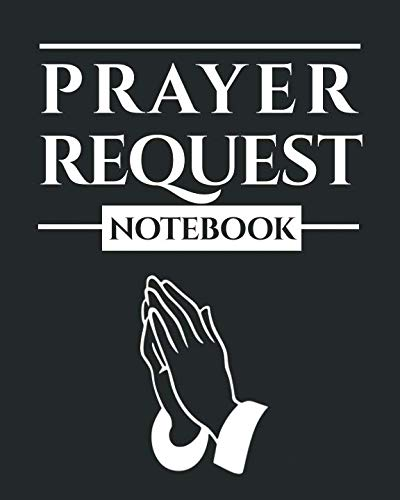 Prayer Request Notebook: A Prayer Journal to Record Prayer Requests and Answered Prayers]()