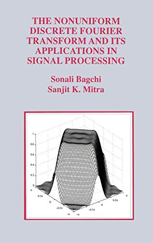 The Nonuniform Discrete Fourier Transform and Its Applications in Signal Processing (The Springer International Series in Engineering and Computer Science) (Application Of Fourier Transform In Signal Processing)