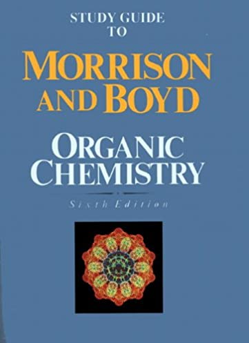 study guide to organic chemistry 6th edition robert t morrison rh amazon com Organic Chemistry Biochemistry Chemistry Chang 10th