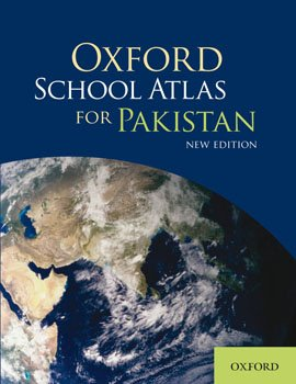 Oxford School Atlas For Pakistan / New 2010 Edition / Most up-to-date statistics on PAKISTAN and the World / FULL Colour 112 pages / Endorsed By University of Cambridge International Examinations / High quality print by Oxford University Press