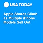 Apple Shares Climb as Multiple iPhone Models Sell Out | Brett Molina