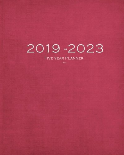 2019-2023 Red Five Year Planner: 60 Months Planner and Calendar,Monthly Calendar Planner, Agenda Planner and Schedule Organizer, Journal Planner and years (5 year calendar/5 year diary/8 x 10)