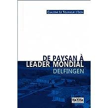 De paysan à leader mondial - Delfingen (French Edition)