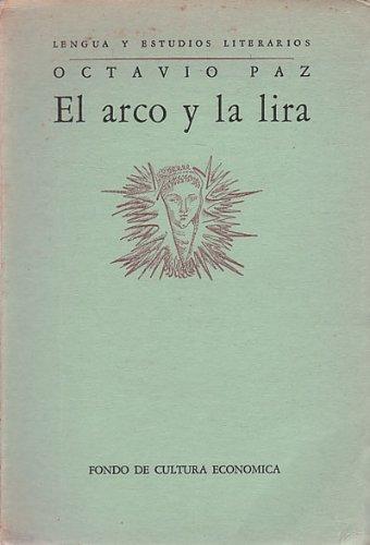 El arco y la lira. El poema. La revelacion poetica. Poesia e historia. 1º edicion