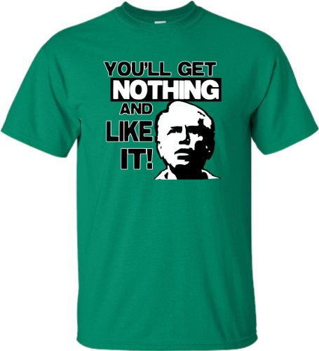 Large Kelly Green Adult You''ll Get Nothing And Like It Caddyshack Bushwood Country Club Inspired (Country Adult T-shirt)