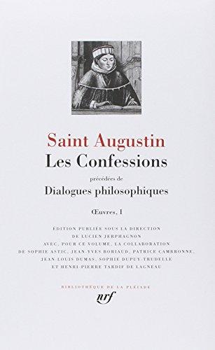 Oeuvres 1/Les Confessions, Precede De Dialogues Philosophiques [Bibliotheque de la Pleiade] (French Edition) (Bibliothe?