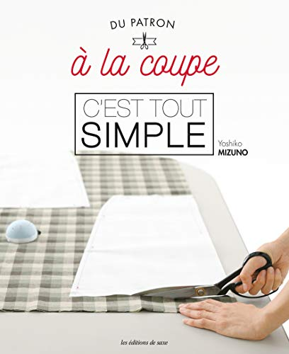 Du patron à la coupe (C'EST TOUT SIMPLE) (French) Paperback – 31 Jan. 2020