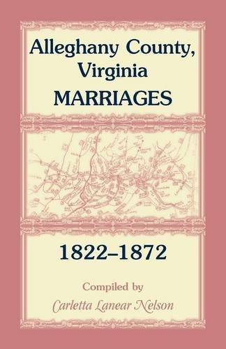 Download Alleghany County, Virginia, Marriages, 1822-1872 PDF