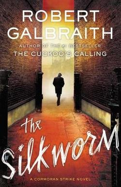 Robert Galbraith: The Silkworm (Hardcover); 2014 Edition