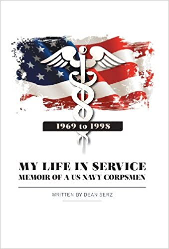 My Life in Service - Memoir of A U.S Navy Corpsman