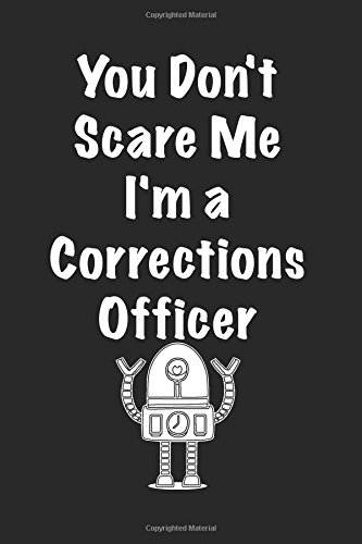 Download You Don't Scare Me I'm a Corrections Officer: Lined notebook pdf epub