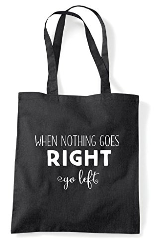 Goes Right When Tote Go Nothing Bag Statement Black Left Shopper Sq6n65wZx