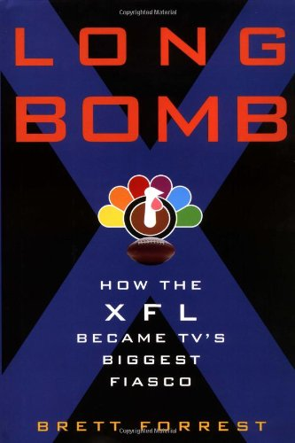Long Bomb: How the XFL Became TV's Biggest Fiasco ebook
