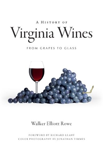 A History of Virginia Wines: From Grapes to Glass (American Palate)